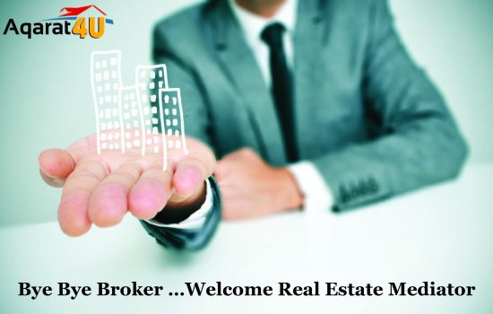 Bye Bye Broker …Welcome Real Estate Mediator
