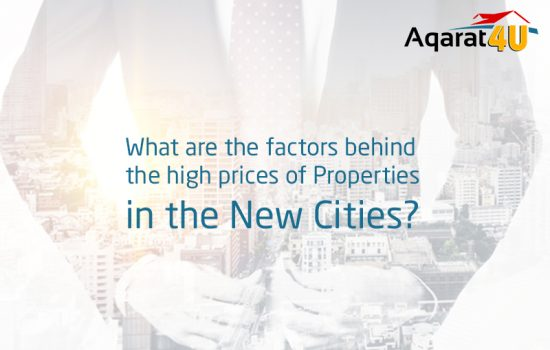 What are the factors behind the high prices of Properties in the New Cities?